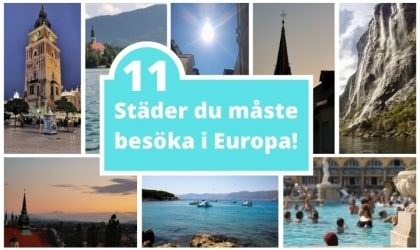 Städer att besöka i Europa – 12 ställen du måste resa till!